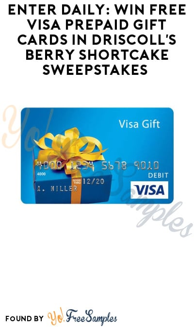 Enter Daily: Win FREE Visa Prepaid Gift Cards in Driscoll's Berry Shortcake Sweepstakes (Photo Required)