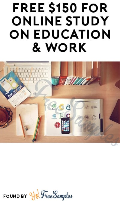FREE $150 for Online Study on Education & Work (Ages 15 to 21 Only + Must Apply)