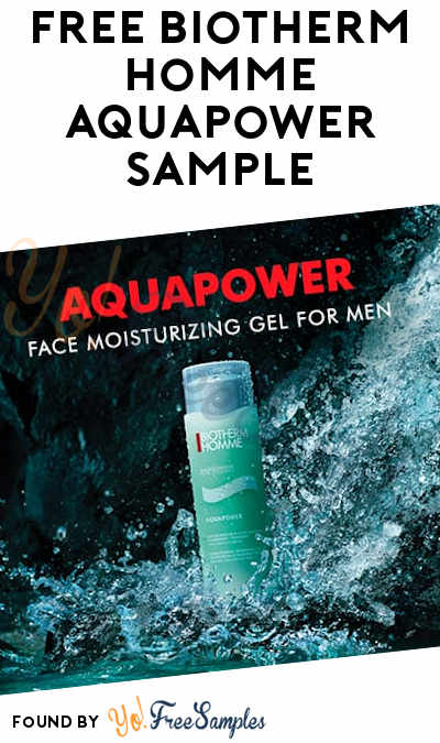 FREE BioTherm Homme Aquapower Samples