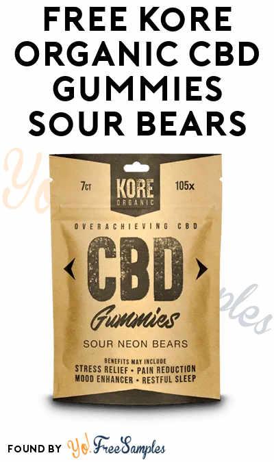 Back! FREE Kore Organic CBD Gummies Sour Bears
