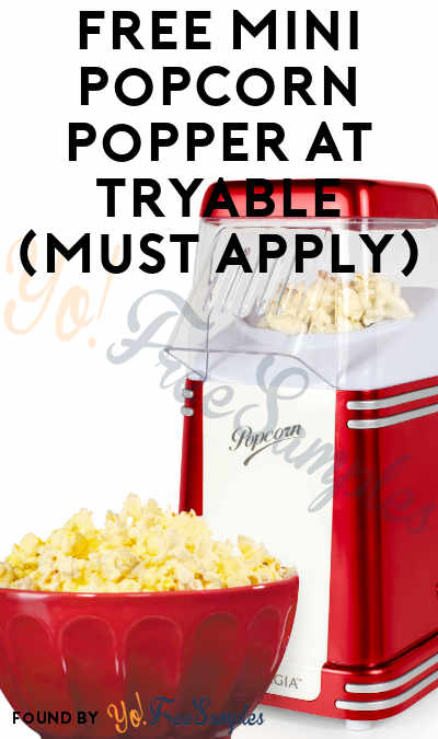 FREE Mini Popcorn Popper At Tryable (Must Apply)