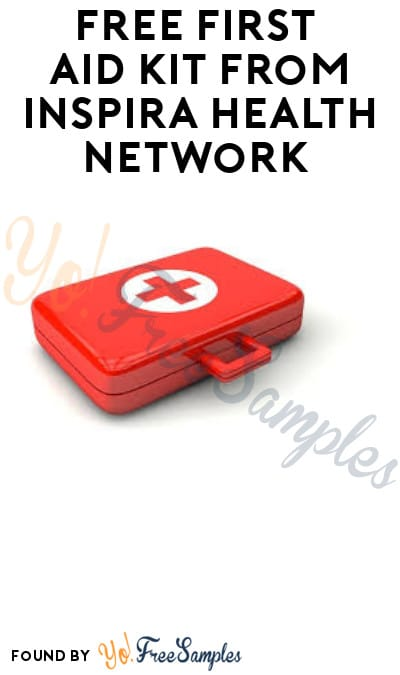 FREE First Aid Kit from Inspira Health Network (NJ Only)