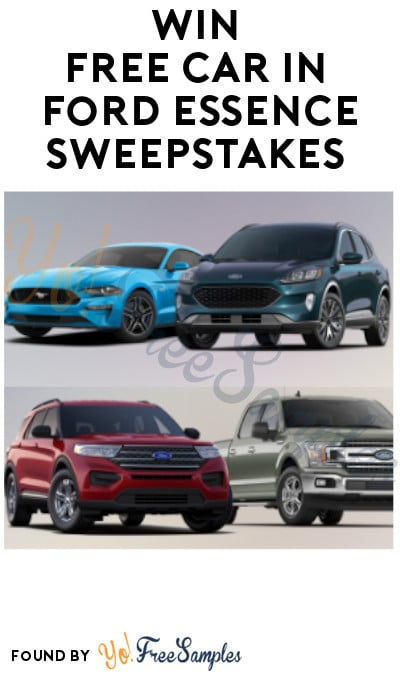 Win FREE Car in Ford Essence Sweepstakes (Ages 21 & Older Only)