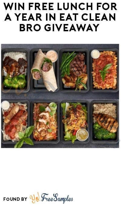 Win FREE Lunch for a Year in Eat Clean Bro Giveaway (Select States Only)