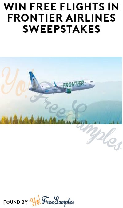 Win FREE Flights in Frontier Airlines Sweepstakes