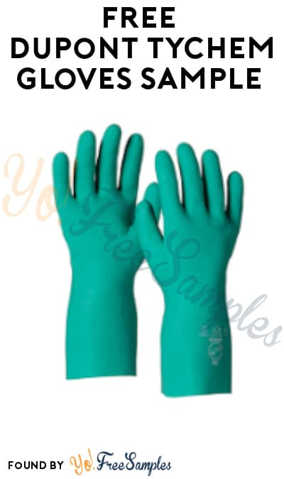 FREE DuPont Tychem Gloves Sample (Company Name Required)