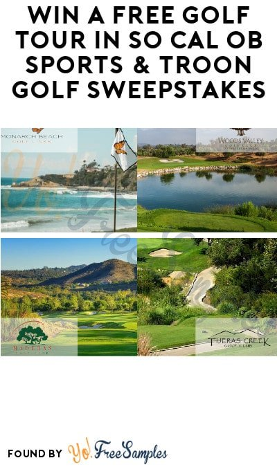 Win FREE Golf Tour in So Cal OB Sports & Troon Golf Sweepstakes