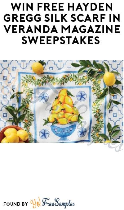 Win FREE Hayden Gregg Silk Scarf in Veranda Magazine Sweepstakes