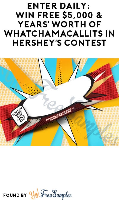 Enter Daily: Win Free $5,000 & Years' Worth of Whatchamacallits in Hershey's Contest