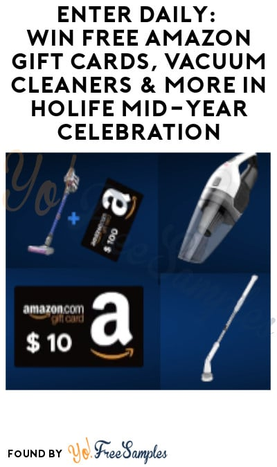 Enter Daily: Win FREE Amazon Gift Cards, Vacuum Cleaners & More in Holife Mid-Year Celebration