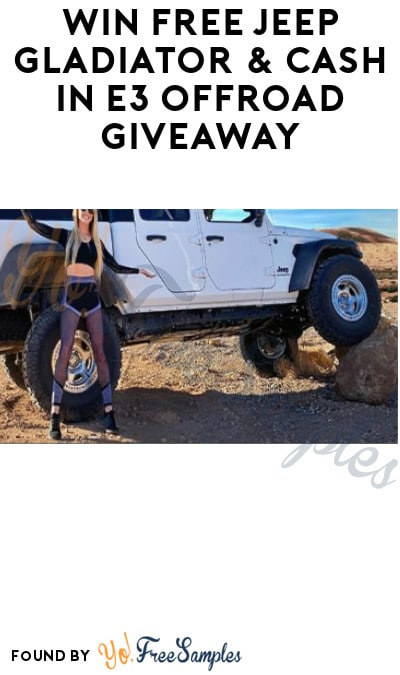 Enter Monthly: Win FREE Jeep Gladiator & Cash in E3 Offroad Giveaway