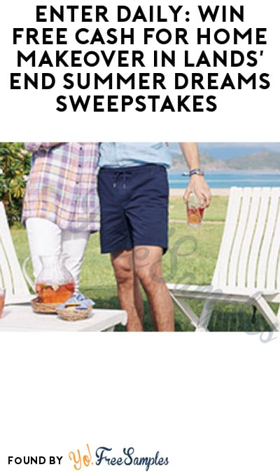 Enter Daily: Win FREE Cash for Home Makeover in Lands' End Summer Dreams Sweepstakes