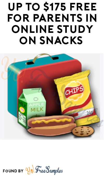 Up to $175 FREE for Parents in Online Study on Snacks (Must Apply)