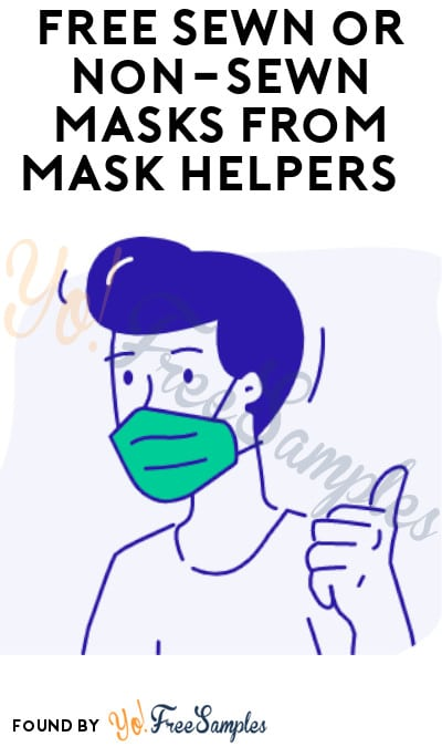 FREE Sewn or Non-Sewn Masks from Mask Helpers