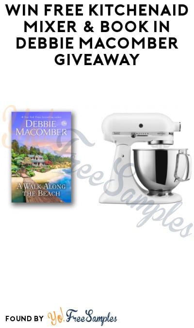 Win FREE Kitchenaid Mixer & Book in Debbie Macomber Giveaway