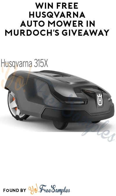 Win FREE Husqvarna Auto Mower in Murdoch's Giveaway