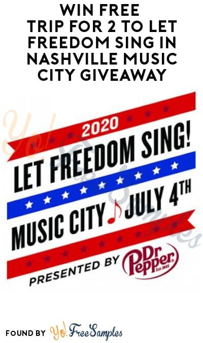 Win FREE Trip for 2 to Let Freedom Sing in Nashville Music City Giveaway (Ages 21 & Older Only)