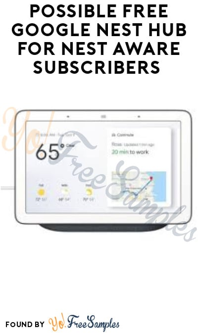 Possible FREE Google Nest Hub for Nest Aware Subscribers (Select Accounts Only)