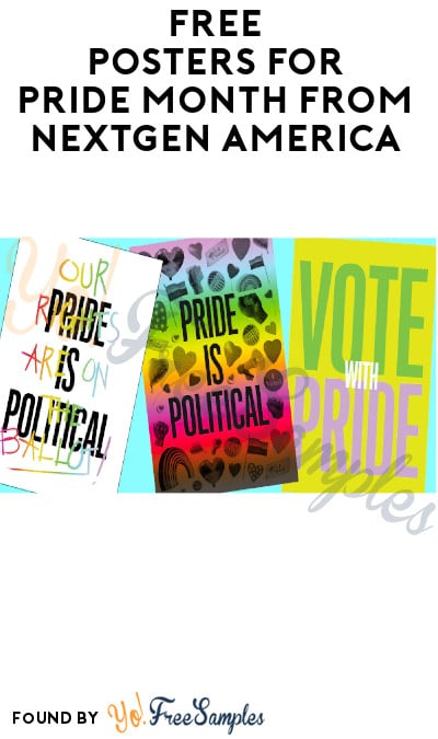 FREE Posters for Pride Month from NextGen America