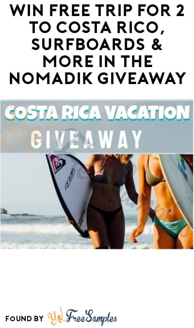 Win FREE Trip for 2 to Costa Rico, Surfboards & More in The Nomadik Giveaway