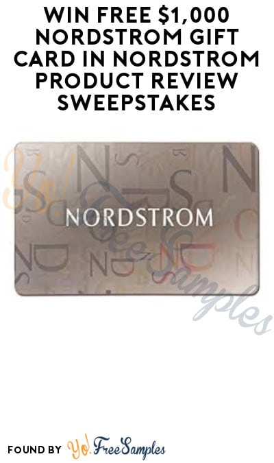 Win FREE $1,000 Nordstrom Gift Card in Nordstrom Product Review Sweepstakes