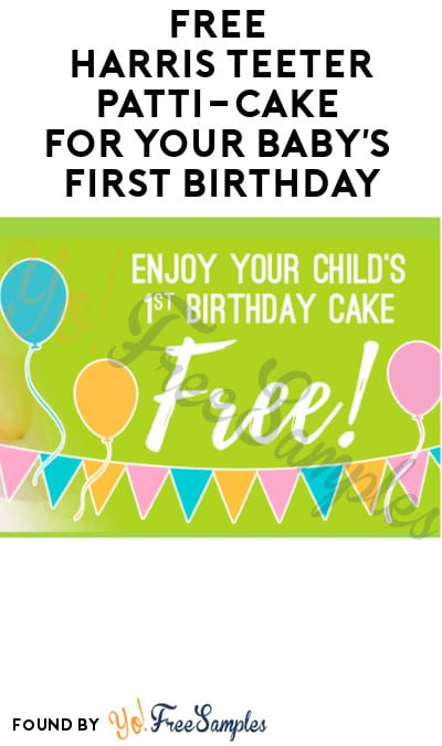 FREE Harris Teeter Patti-Cake for Your Baby's First Birthday