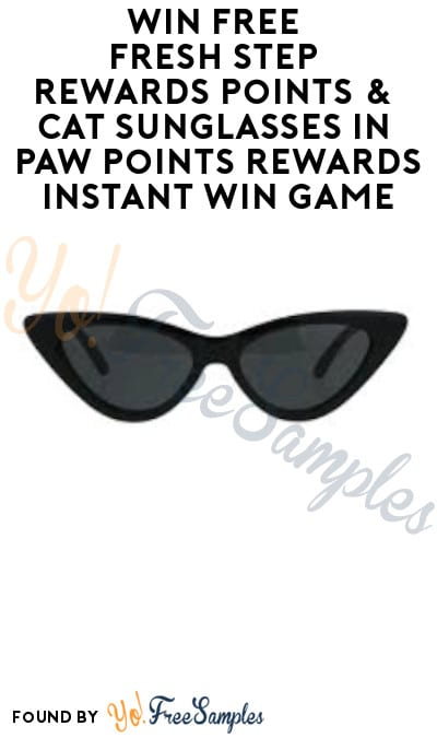 Win FREE Fresh Step Rewards Points & Cat Sunglasses in Paw Points Rewards Program Instant Win Games