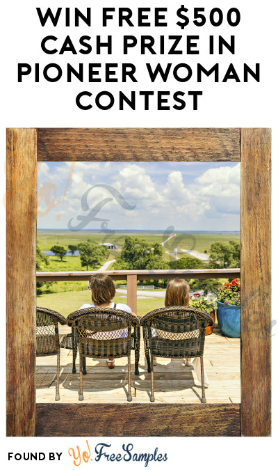 Win FREE $500 Cash Prize in Pioneer Woman Contest