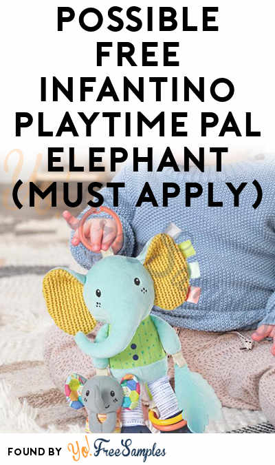 Possible FREE Infantino Playtime Pal Elephant (Must Apply)