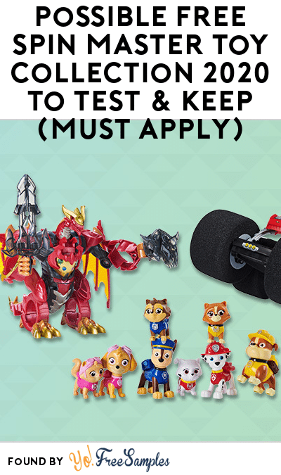Possible FREE Spin Master Toy Collection 2020 To Test & Keep (Must Apply)