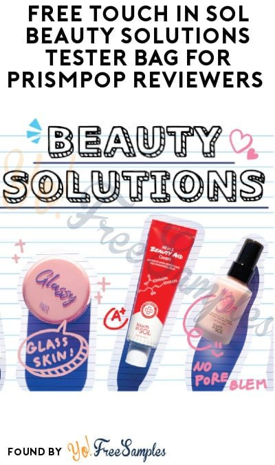 Ends Today! FREE Touch In Sol Beauty Solutions Tester Bag for PrismPop Reviewers (Must Apply)