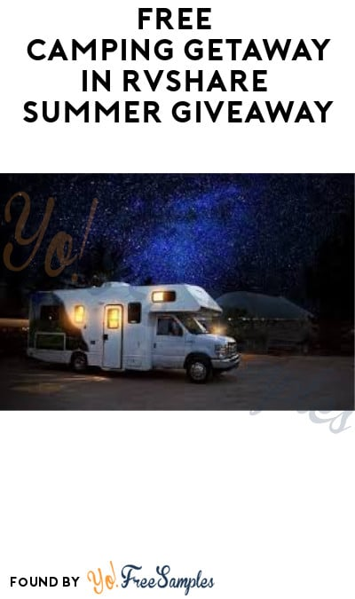 Win FREE Camping Getaway in RVshare Summer Giveaway