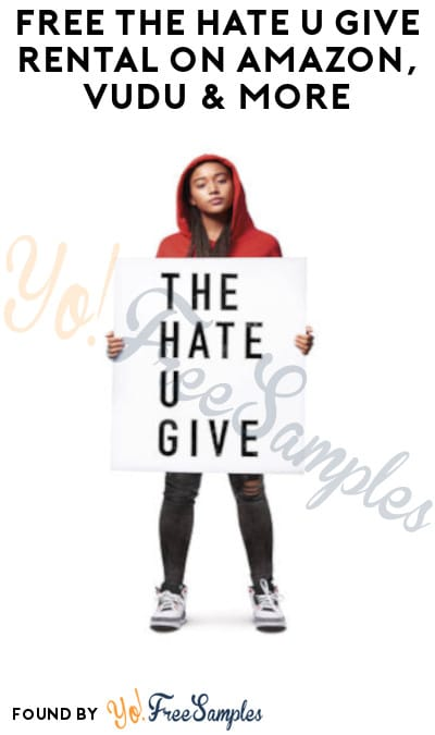 FREE The Hate U Give Rental on Amazon, Vudu & More (Digital 4K UHD / HD Movie)