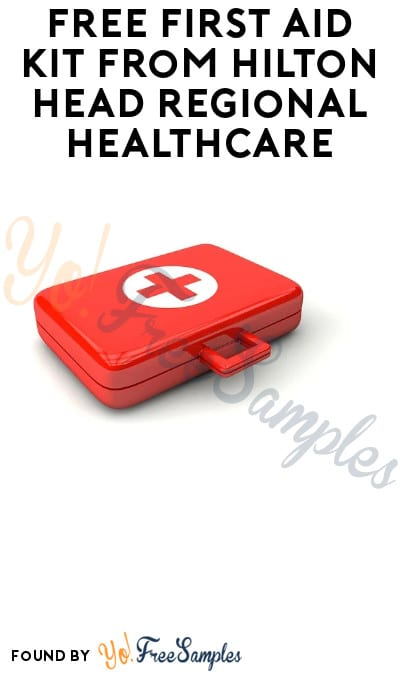 FREE First Aid Kit from Hilton Head Regional Healthcare (South Carolina Residents Only)