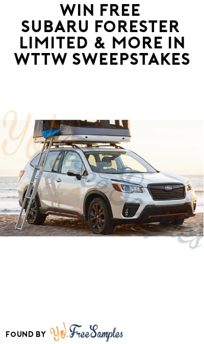 Win a FREE Subaru Forester Limited & More in WTTW Sweepstakes (Select States Only)