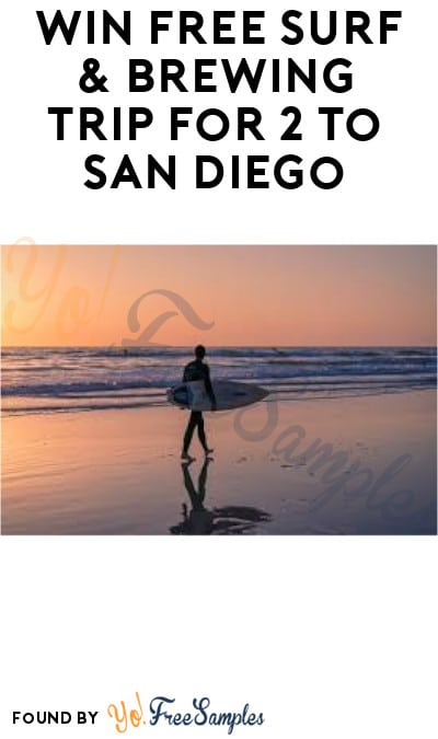Win FREE Surf & Brewing Trip for 2 to San Diego (Select States + Ages 21 & Older Only)