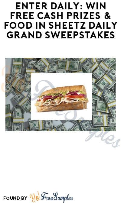 Enter Daily: Win FREE Cash Prizes & Food in Sheetz Daily Grand Sweepstakes (Select States Only + Account Required)