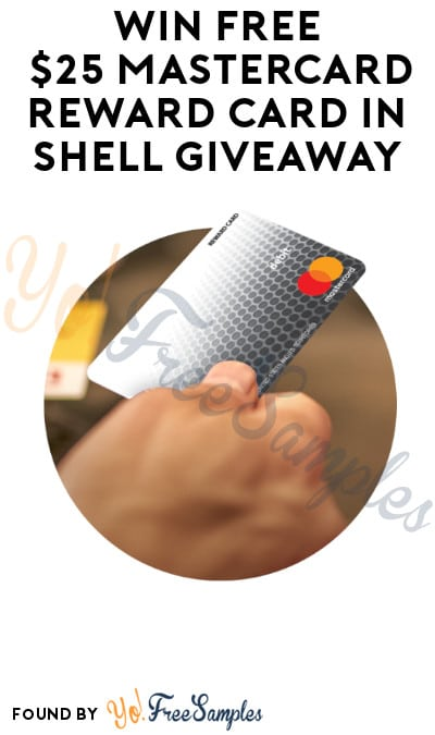 Win FREE $25 MasterCard Reward Card in Shell Giveaway (Fuel Rewards Members Only)
