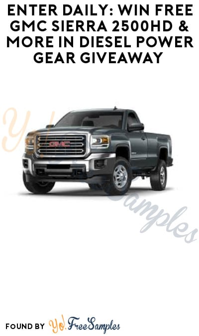 Enter Daily: Win FREE GMC Sierra 2500HD & More in Diesel Power Gear Giveaway (Free Mail-In Entry)