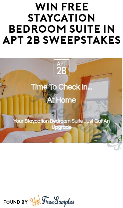 Win FREE Staycation Bedroom Suite in APT 2B Sweepstakes