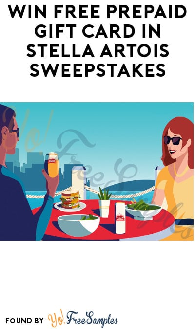 Win FREE Prepaid Gift Card in Stella Artois Sweepstakes (Ages 21 & Older Only)