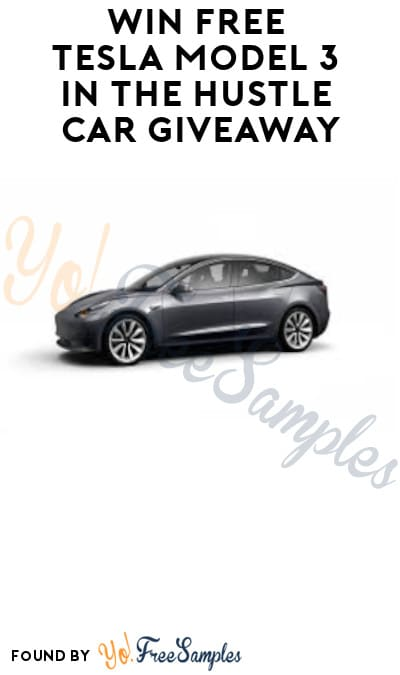 Win FREE Tesla Model 3 in The Hustle Car Giveaway (Ages 21 & Older Only)