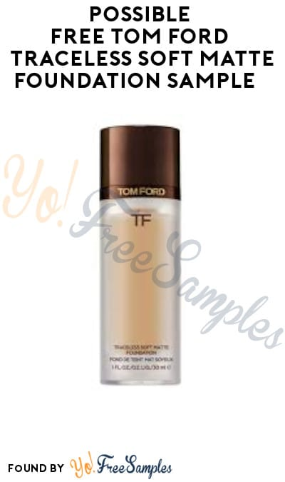Possible FREE Tom Ford Traceless Soft Matte Foundation Sample (Facebook Required)