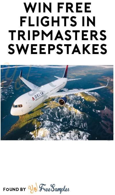 Win FREE Flights in Tripmasters Sweepstakes