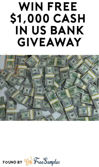 Win FREE $1,000 Cash in US Bank Giveaway