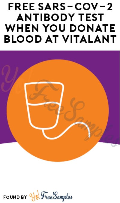 FREE SARS-CoV-2 Antibody Test When You Donate Blood at Vitalant (Select Locations)