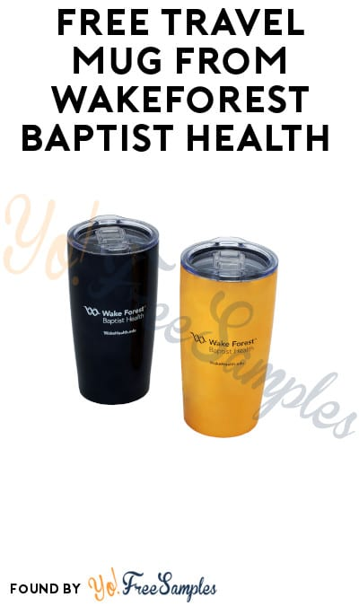 FREE Travel Mug from Wake Forest Baptist Health (NC Only)