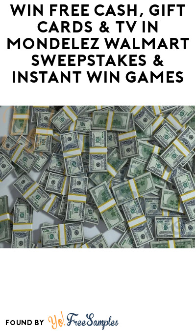 Win FREE Cash, Gift Cards & TV in Mondelez Walmart Sweepstakes & Instant Win Game