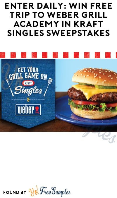 Enter Daily: Win FREE Trip to Weber Grill Academy in Kraft Singles Sweepstakes (Free Mail-In Entry)