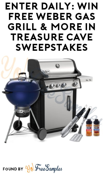Enter Daily: Win FREE Weber Gas Grill & More in Treasure Cave Sweepstakes